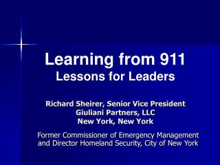 Richard Sheirer, Senior Vice President Giuliani Partners, LLC New York, New York