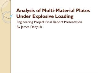 Analysis of  Multi-Material Plates Under Explosive Loading