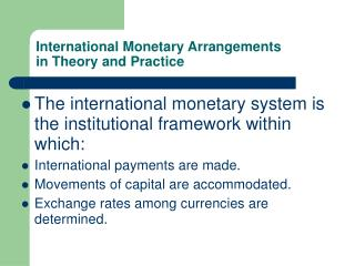 International Monetary Arrangements in Theory and Practice