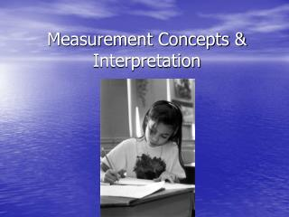 Measurement Concepts & Interpretation