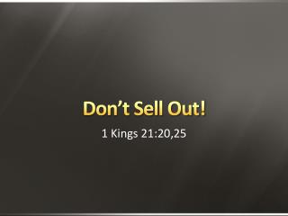 Don't Sell Out!
