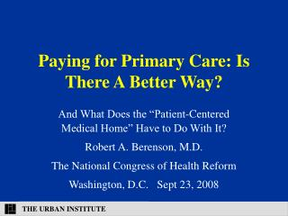 Paying for Primary Care: Is There A Better Way?