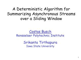 A Deterministic Algorithm for Summarizing Asynchronous Streams over a Sliding Window