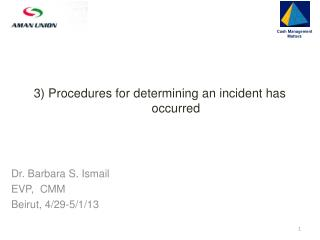 3) Procedures for determining an incident has occurred