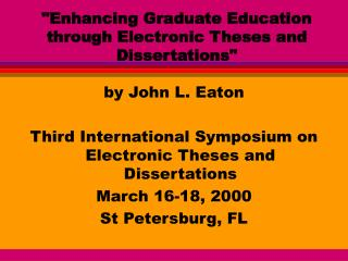 """Enhancing Graduate Education through Electronic Theses and Dissertations"""