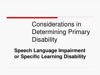 Considerations in Determining Primary Disability
