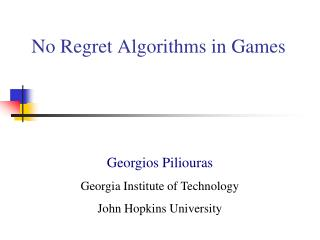 No Regret Algorithms in Games
