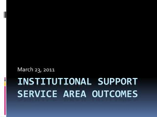 Institutional Support Service Area Outcomes