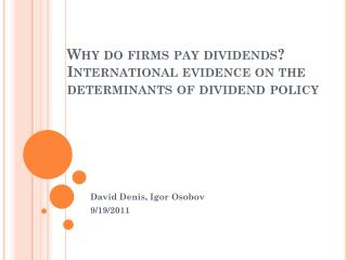 Why do firms pay dividends? International evidence on the determinants of dividend policy