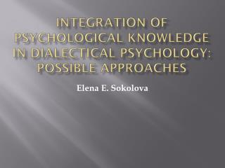 Integration of psychological knowledge in dialectical psychology: possible approaches