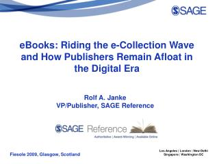 Rolf A. Janke VP/Publisher, SAGE Reference