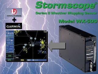 The WX-500 Stormscope detects electrical discharges from thunderstorms within a 200 NM radius of the aircraft.