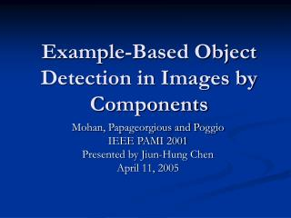 Example-Based Object Detection in Images by Components