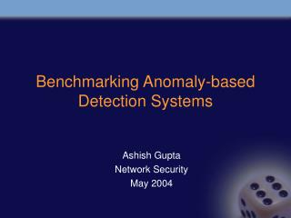 Benchmarking Anomaly-based Detection Systems