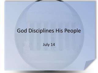 God Disciplines His People