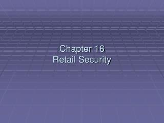 Chapter 16 Retail Security
