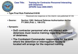 Case Title: 	Training for Contractor Personnel Interacting                            with Detainees	 		(DFARS Case 2005