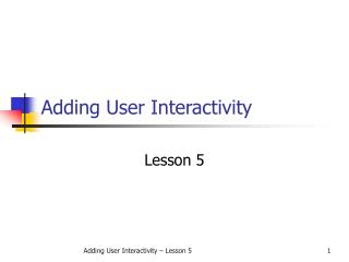 Adding User Interactivity
