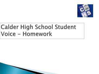 Calder High School Student Voice - Homework