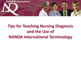 Tips for Teaching Nursing Diagnosis and the Use of  NANDA International Terminology