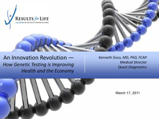 An Innovation Revolution —   How Genetic Testing is Improving Health and the Economy