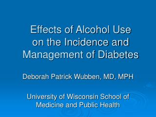 Effects of Alcohol Use  on the Incidence and Management of Diabetes