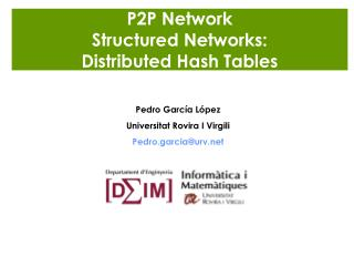 P2P Network Structured Networks:  Distributed Hash Tables