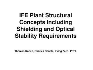 IFE Plant Structural Concepts Including Shielding and Optical Stability Requirements