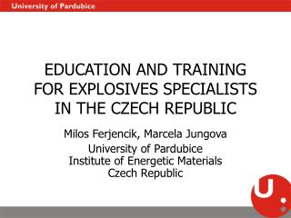 EDUCATION AND TRAINING FOR EXPLOSIVES SPECIALISTS IN THE CZECH REPUBLIC
