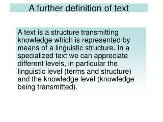 A further definition of text