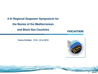 8 th Regional Seapower Symposium for the Navies of the Mediterranean and Black Sea Countries