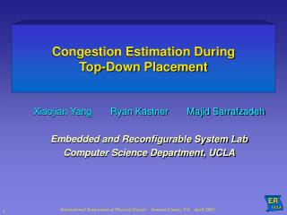 Congestion Estimation During  Top-Down Placement