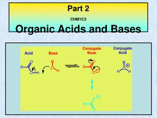 Part 2 CHM1C3 Organic Acids and Bases