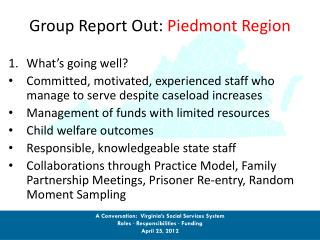 Group Report Out:  Piedmont Region