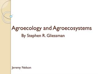 Agroecology and Agroecosystems By Stephen R. Gliessman