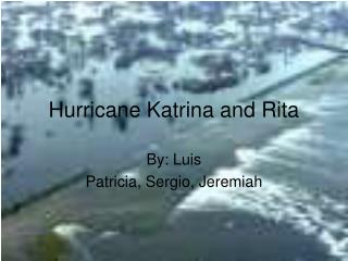 Hurricane Katrina and Rita