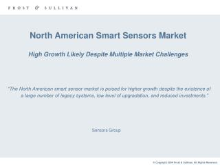 North American Smart Sensors Market High Growth Likely Despite Multiple Market Challenges