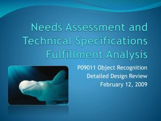 Needs Assessment and Technical Specifications Fulfillment Analysis