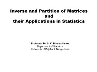 Inverse and Partition of Matrices  and  their Applications in Statistics
