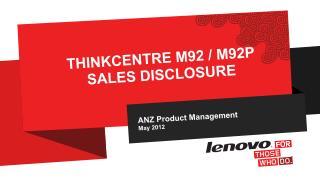 ThinkCentre M92 / M92p Sales Disclosure