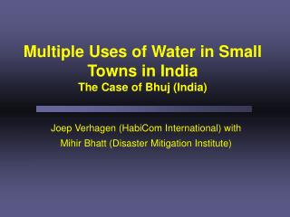 Multiple Uses of Water in Small Towns in India The Case of Bhuj (India)