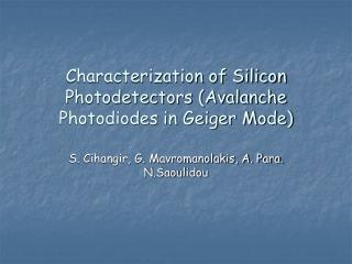 Characterization of Silicon Photodetectors (Avalanche Photodiodes in Geiger Mode)