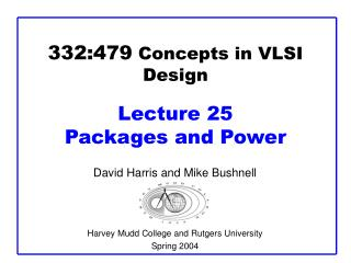 332:479  Concepts in VLSI Design Lecture 25 Packages and Power