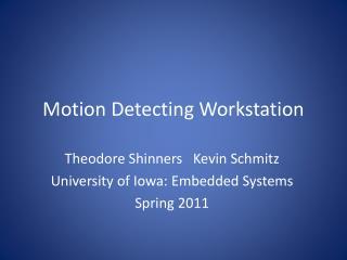 Motion Detecting Workstation