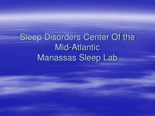 Sleep Disorders Center Of the Mid-Atlantic Manassas Sleep Lab