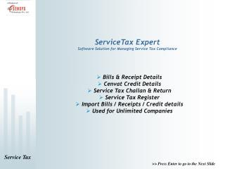 ServiceTax Expert Software Solution for Managing Service Tax Compliance