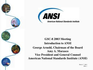 GSC-8 2003 Meeting Introduction to ANSI