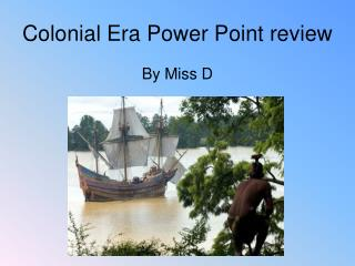 Colonial Era Power Point review
