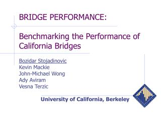 BRIDGE PERFORMANCE: Benchmarking the Performance of California Bridges