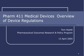 Pharm 411 Medical Devices  Overview of Device Regulations